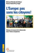 L'Europe: pas sans les citoyens!