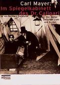 Carl Mayer: Im Spiegelkabinett des Dr. Caligari