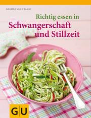 Richtig essen in Schwangerschaft und Stillzeit   ; GU Kochen & Verwöhnen Diät und Gesundheit ; Deutsch; , 110 Fotos -