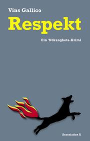 Respekt: Ein 'Ndrangheta-Krimi