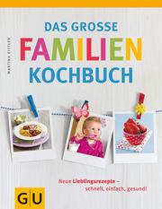 Das große Familienkochbuch   ; GU Familienküche ; Deutsch; , 200 Fotos -