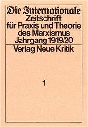 Die Internationale: Zeitschrift für Praxis und Theorie des Marxismus. 12 Bände