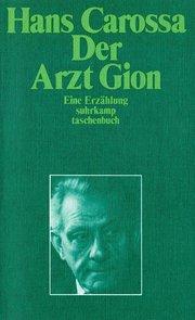 Der Arzt Gion. Eine Erzählung.