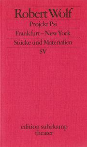Projekt Psi. Frankfurt - New York: Stücke und Materialien