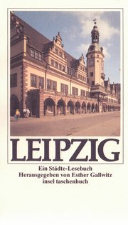 Leipzig. Ein Städtelesebuch