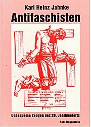 Antifaschisten. Unbequeme Zeugen des 20. Jahrhunderts: Bd 1