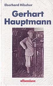 Gerhart Hauptmann. Leben und Werk