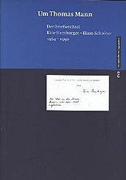 Um Thomas Mann. Der Briefwechsel Käte Hamburger - Klaus Schröter 1964 - 1990