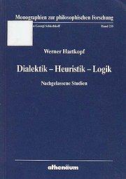 Dialektik - Heuristik - Logik. Nachgelassene Studien