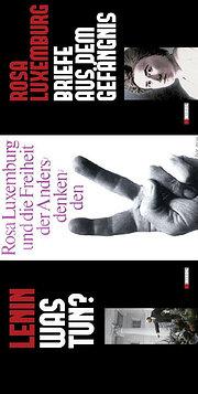 Das RLK Paket - Rosa Luxemburg,  Briefe aus dem Gefängnis//Lenin, Was tun?//Rosa Luxemburg und die Freiheit der Andersdenkenden