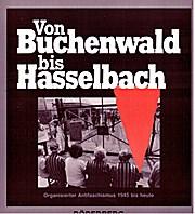 Von Buchenwald bis Hasselbach. Organisierter Antifaschismus von 1945 bis heute