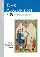 Das Argument 309: Kritisch literarische Praxis  56. Jahrgang, Heft 4/2014