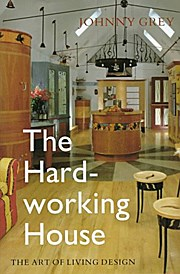 The Hard-Working House: The Art of Living Design
