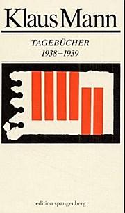 Tagebücher. 1938-1939. Hrsg. von Joachim Heimannsberg, Peter Laemmle und Wilfried Schoeller.