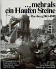 ... mehr als ein Haufen Steine. Hamburg 1945-1949