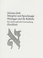 Metapher und Sprachmagie - Heidegger und die Kabbala. Eine philosophische Untersuchung.