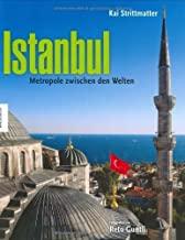 Istanbul: Metropole zwischen den Welten. Ein Bildband