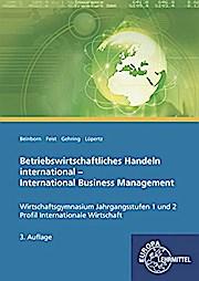 Betriebswirtschaftliches Handeln international: International Business Management - Lehr- und Arbeitsbuch für den bilingualen Unterricht