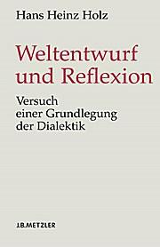 Weltentwurf und Reflexion: Versuch einer Grundlegung der Dialektik