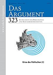 Das Argument 323;  Krise des Politischen (1)