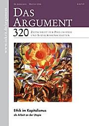 DAS ARGUMENT 320 – Ethik im Kapitalismus als Arbeit an der Utopie