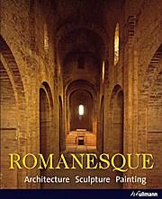 Romanesque: Architecture. Sculpture. Painting.