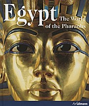 Egypt: The World of the Pharaohs