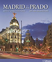 Madrid And The Prado: Art and Architecture