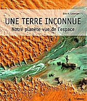 Une Terre inconnue : Notre planéte vue de l'espace, édition français-anglais-espagnol-allemand