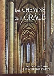 Les chemins de la Grâce - Les plus belles cathédrales et églises d'Europe