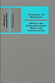 Werte in der Kulturphilosophie Nord- und Lateinamerikas. Ein systematischer Beitrag zur Geistesgeschichte des amerikanischen Doppelkontinents