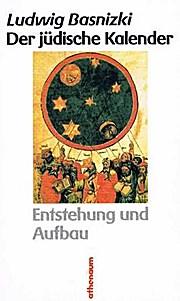 Der jüdische Kalender. Entstehung und Aufbau