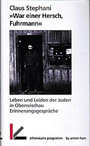 'War einer Hersch, Fuhrmann': Leben und Leiden der Juden in Oberwischau. Erinnerungsgespräche
