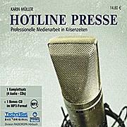 Hotline Presse. 4 CDs . Professionelle Medienarbeit in Krisenzeiten
