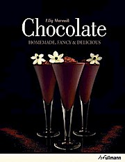 Chocolate: Homemade, Fancy, and Delicious