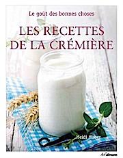 Les recettes de la cremiére
