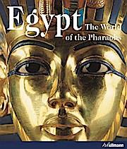 Egypt: The World of the Pharaohs (Ullmann Art & Architecture)