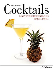 Cocktails: Fancy and Delicious Recipes for All Tastes