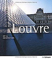 Louvre: Art and Architecture (Ullmann Art & Architecture)