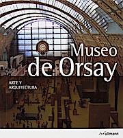 Musee d'Orsay, Art et Architecture (Espagnol)