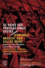 Às Vezes São Precisas Rimas Destas Poesia Política Portuguesa e de Expressão Alemã (1914-2014) Portuguese Edition