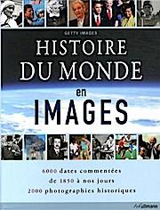 Histoire du monde en images - De 1850 à nos jours