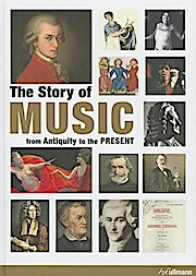 The Story Of Music: From Antiquity to the Present