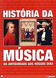 HISTORIA DA MUSICA - DA ANTIGUIDADE AOS NOSSOS DIAS
