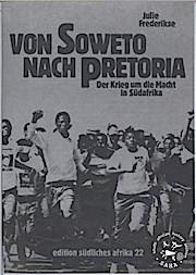 Von Soweto nach Pretoria. Der Krieg um die Macht in Südafrika