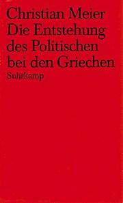 Die Entstehung des Politischen bei den Griechen