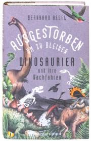 Ausgestorben, um zu bleibenDinosaurier und ihre Nachfahren