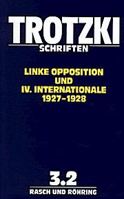 Schriften, Bd.3/2, Linke Opposition und IV. Internationale