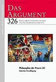 DAS ARGUMENT 326 – Philosophie der Praxis (II) – Labriolas Grundlegung