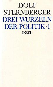 Drei Wurzen der Politik Schriften II, Band 1